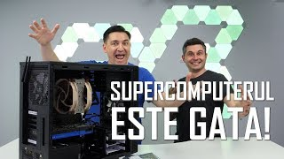 SUPERCOMPUTERUL ESTE GATA!!