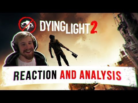DYING LIGHT 2 REVEAL & GAMEPLAY! (Reaction & Quick Analysis)