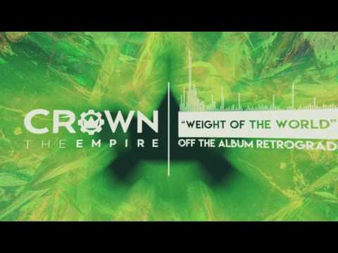 Crown The Empire Weight of the World music videos 2016