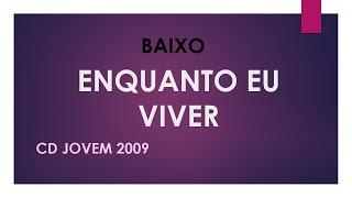 KIT BAIXO - ENQUANTO EU VIVER - CD JOVEM 2009