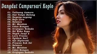 Dangdut Campursari  2019 - Dangdut Campursari Koplo Kenangan Lawas Tembang Tresno Kompilasi Terbaru