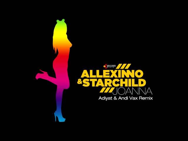 Allexinno & Starchild - Joanna (Adiyat & Andi Vax Remix)