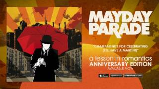Watch Mayday Parade Champagnes For Celebrating Ill Have A Martini video