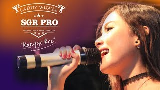 download lagu Kanggo Kowe - Laddy Wijaya Terbaru Sgr Pro gratis