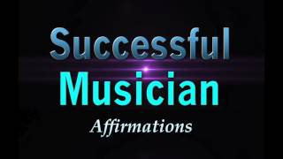 Successful Musician - Powerful Affirmations for Music Industry Success