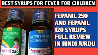 BEST FEVER MEDICINE FEPANIL 120 AND FEPANIL 250 SYRUPS FULL REVIEW IN HINDI /URDU(video.no.6)