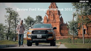 [REVIEW] Đánh giá xe Ford Ranger 2016 WildTrak (Phần 1) | 4k | 2017