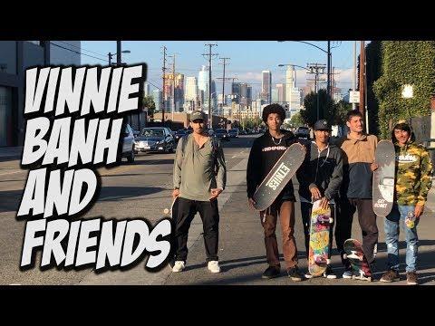 VINNIE BANH AND FRIENDS SKATE DTLA !!! - NKA VIDS -