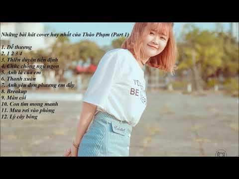 Tuyển tập những bài hát cover hay nhất của Thảo Phạm (Part 1) thumbnail