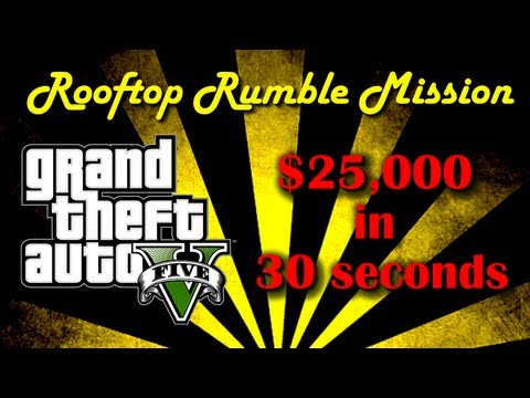 GTA 5 How to Rank Up FAST   Rooftop Rumble Mission   $25.000 in 30 seconds     XBOX   PS3