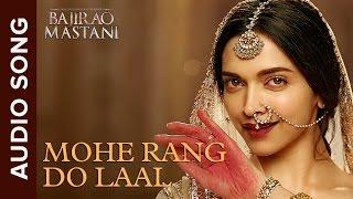 Mohe Rang Do Laal   Full Audio Song   Bajirao Mastani   Ranveer Singh & Deepika Padukone