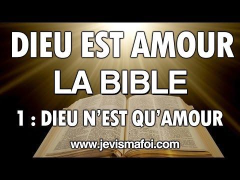 Dieu est Amour - 1 : Dieu n'est qu'Amour - La Bible