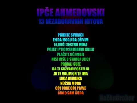 IPCE AHMEDOVSKI MIX -13 HITOVA.flv