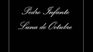 Watch Pedro Infante Luna De Octubre video