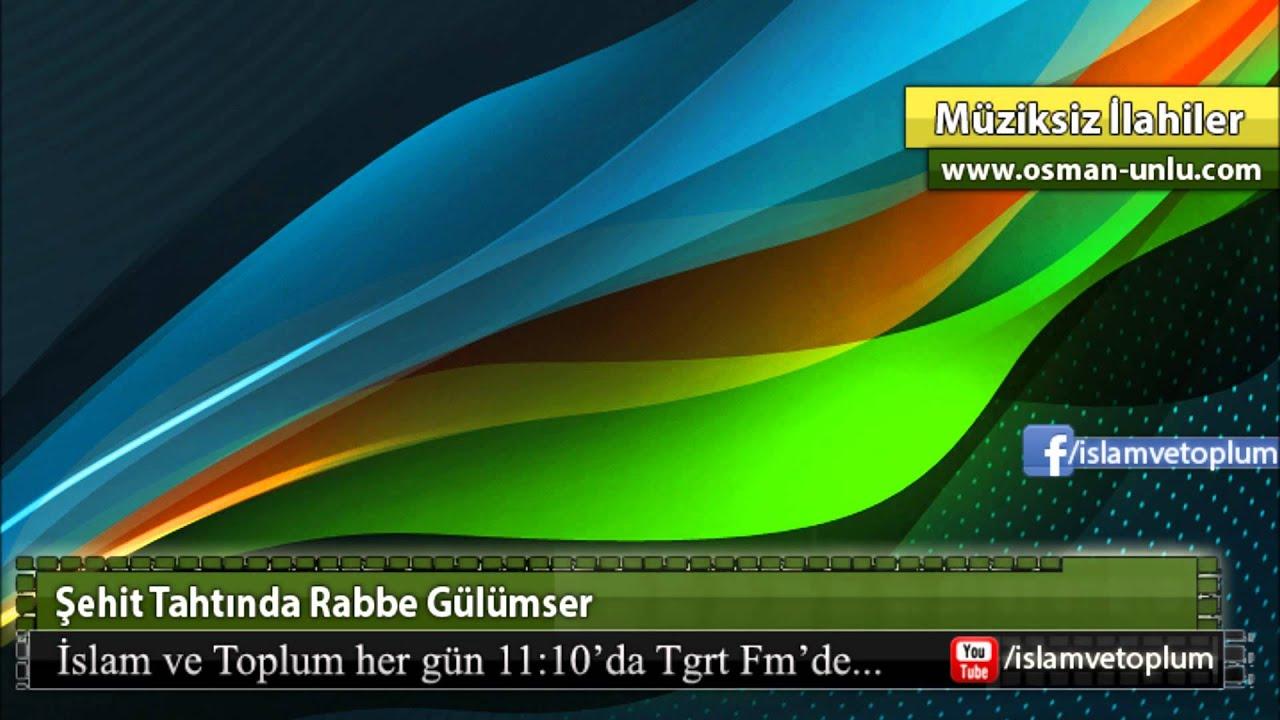 Şehit Tahtında Rabbe Gülümser - Müziksiz İlahi