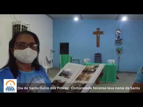 Dia de Santa Dulce dos Pobres: Comunidade feirense leva nome da Santa
