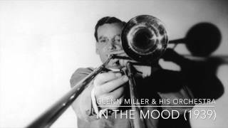 Glenn Miller His Orchestra In The Mood 1939