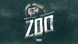 Fetty Wap - Zoo ft. Tee Grizzley (Official Audio)