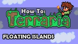 How To Terraria: Ep 11 - Floating Islands and How to Find Them (1.1.2 Tutorial)