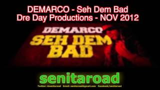 Demarco - Seh Dem Bad (Real Life) Dre Day Productions Nov 2012 SEN-IT-A-ROAD