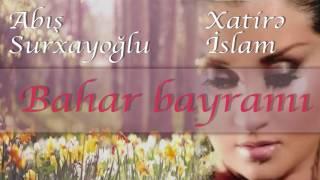Xatirə Islam - Bahar bayramı