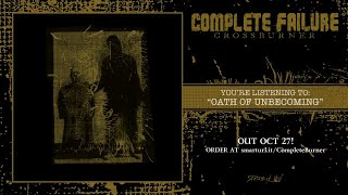 COMPLETE FAILURE - Oath of Unbecoming (audio)