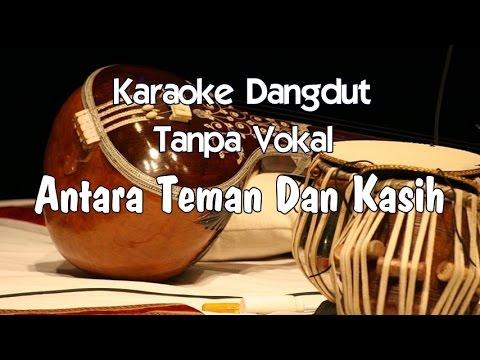 Karaoke Antara Teman Dan Kasih (Tanpa Vokal) dangdut