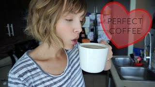 HOW TO MAKE PERFECT COFFEE | AmandaMuse