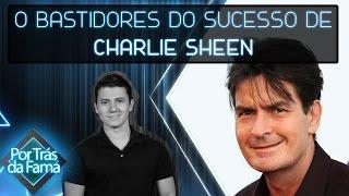 Charlie Sheen - POR TRÁS DA FAMA