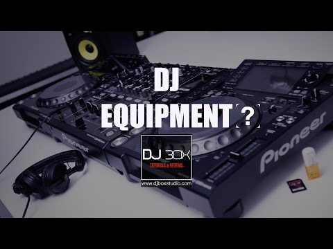 What equipment do you need to Dj ? [ Dj Box  Tutorials / Beginners Guide to DJing ]