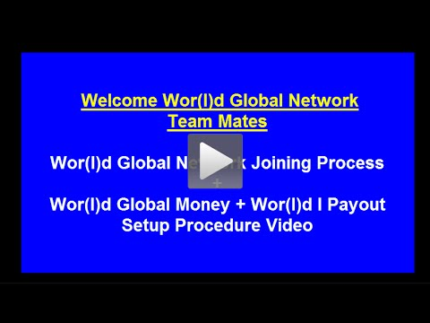 Wor(l)d Global Network Joining+ Global Money + I Payout Procedure