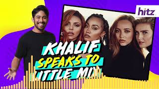 Khalif Speaks To Little Mix!
