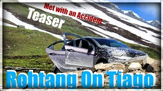 Rohtang pass on Tiago (Teaser) - Tiago accident - None injured