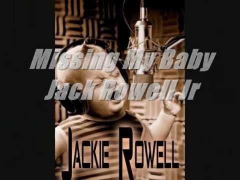 Missing My Baby: Jack Rowell Jr♫TriplThret♫ ThrillAgain Nation