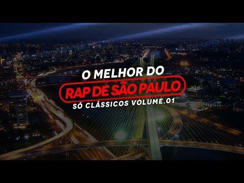O Melhor do Rap de São Paulo - Só Clássicos Volume. 01