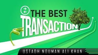 The Best Transaction? Motivational Reminder ? by Ustadh Nouman Ali Khan ? TDR Production