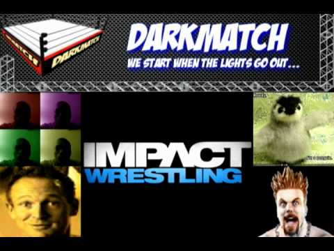 DarkMatch Episode #132: TNA Impact Wrestling Review (3-1-2012)