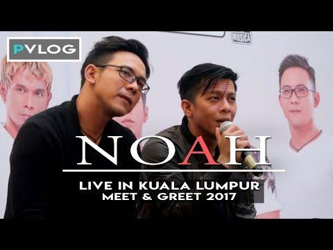 NOAH   Live in KL Malaysia 2017 (Meet & Greet) VLOG#006