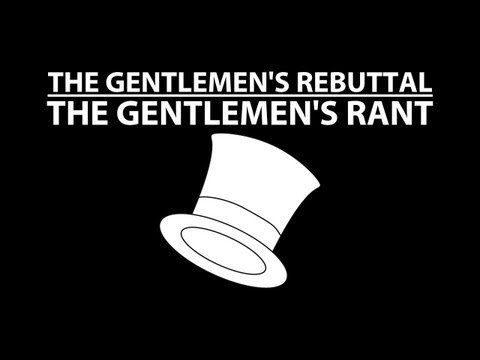 The Gentlemen's Rant - The Gentlemen's Rebuttal