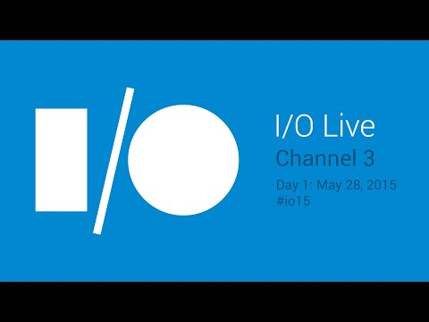 Google I/O 2015 - Day 1 - Channel 3
