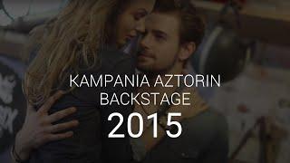 Aztorin - backstage kampanii 2015