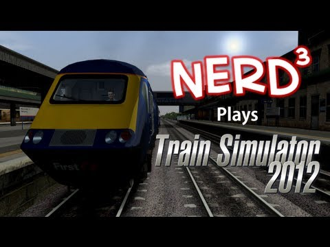 Nerd³ Plays... Railworks 3: Train Simulator 2012