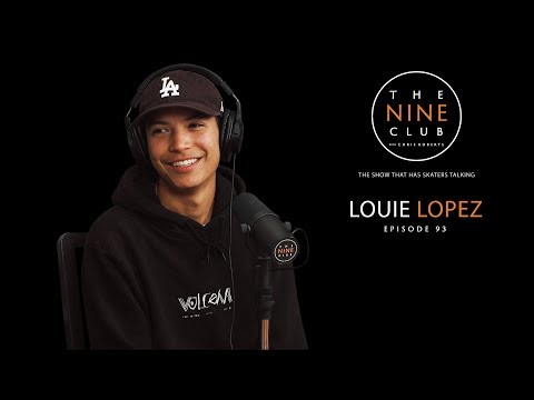 Louie Lopez | The Nine Club With Chris Roberts - Episode 93