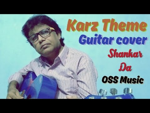 Karz Theme Music, Ek Hasina Thi. Guitar Cover (RE-MIX) By Shankar da, OSS Music