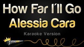 Alessia Cara - How Far I'll Go (Karaoke Version)