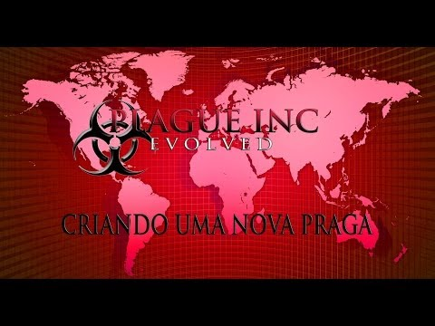 Plague INC - Criando Uma Nova PRAGA *-*