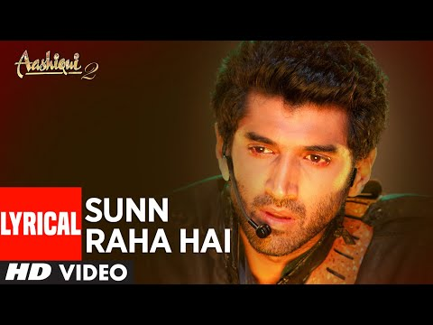 Sunn Raha Hai Na Tu Aashiqui 2 Full Song With Lyrics | Aditya...