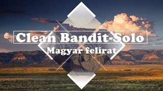 Download Lagu Clean Bandit - Solo feat. Demi Lovato /Magyar/ Gratis STAFABAND