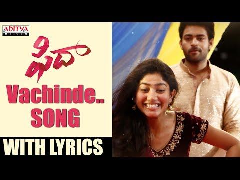 Vachinde Song With Lyrics | Fidaa Songs | Varun Tej, Sai Pallavi | Sekhar Kammula | Shakti Kanth