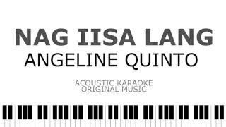 Nag Iisa Lang -  Angeline Quinto Karaoke  Instrumental No Vocals